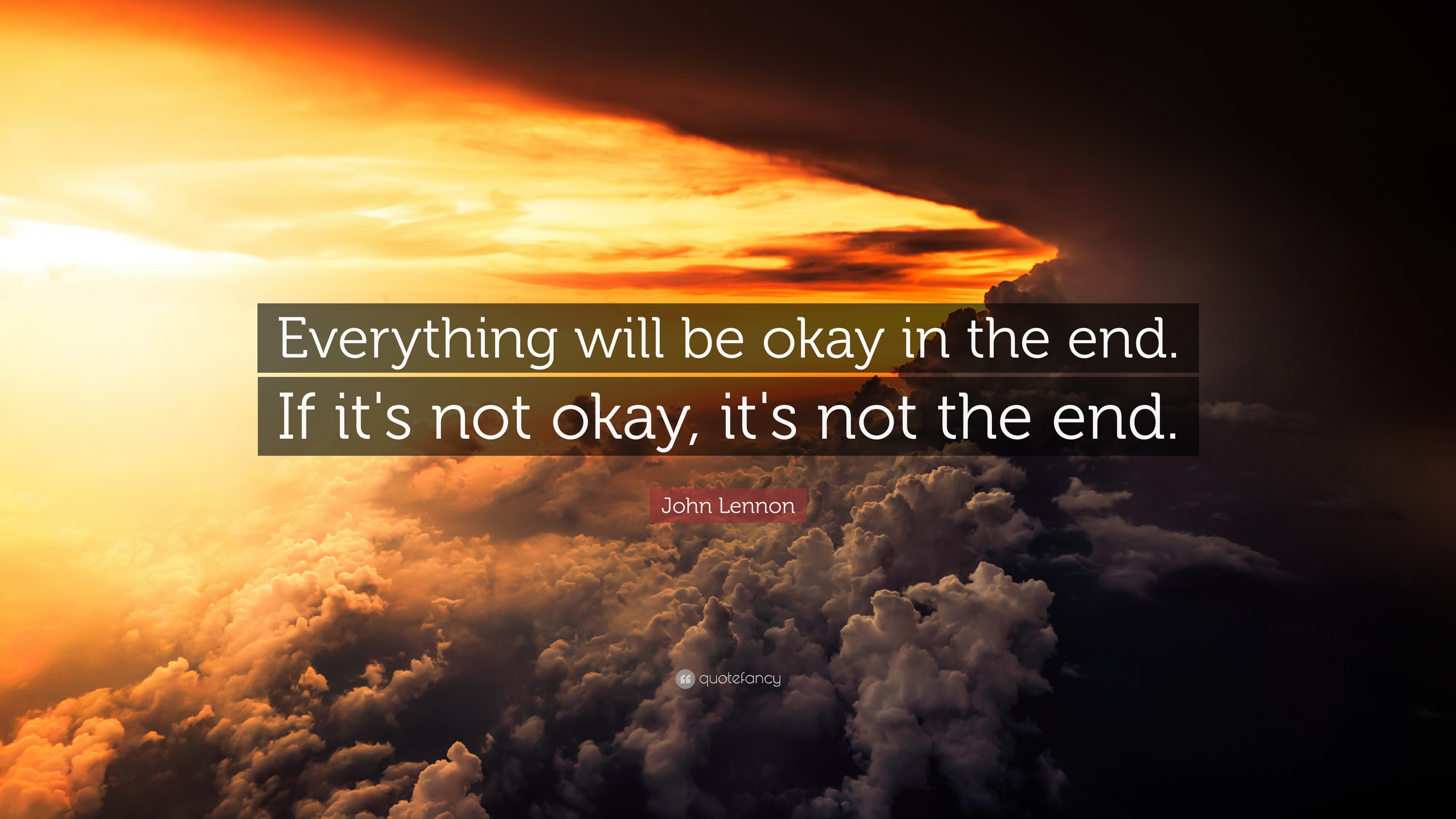 John-Lennon-Quote-Everything-will-be-okay-in-the-end-If-its not ok-its not the end_clouds darkness light