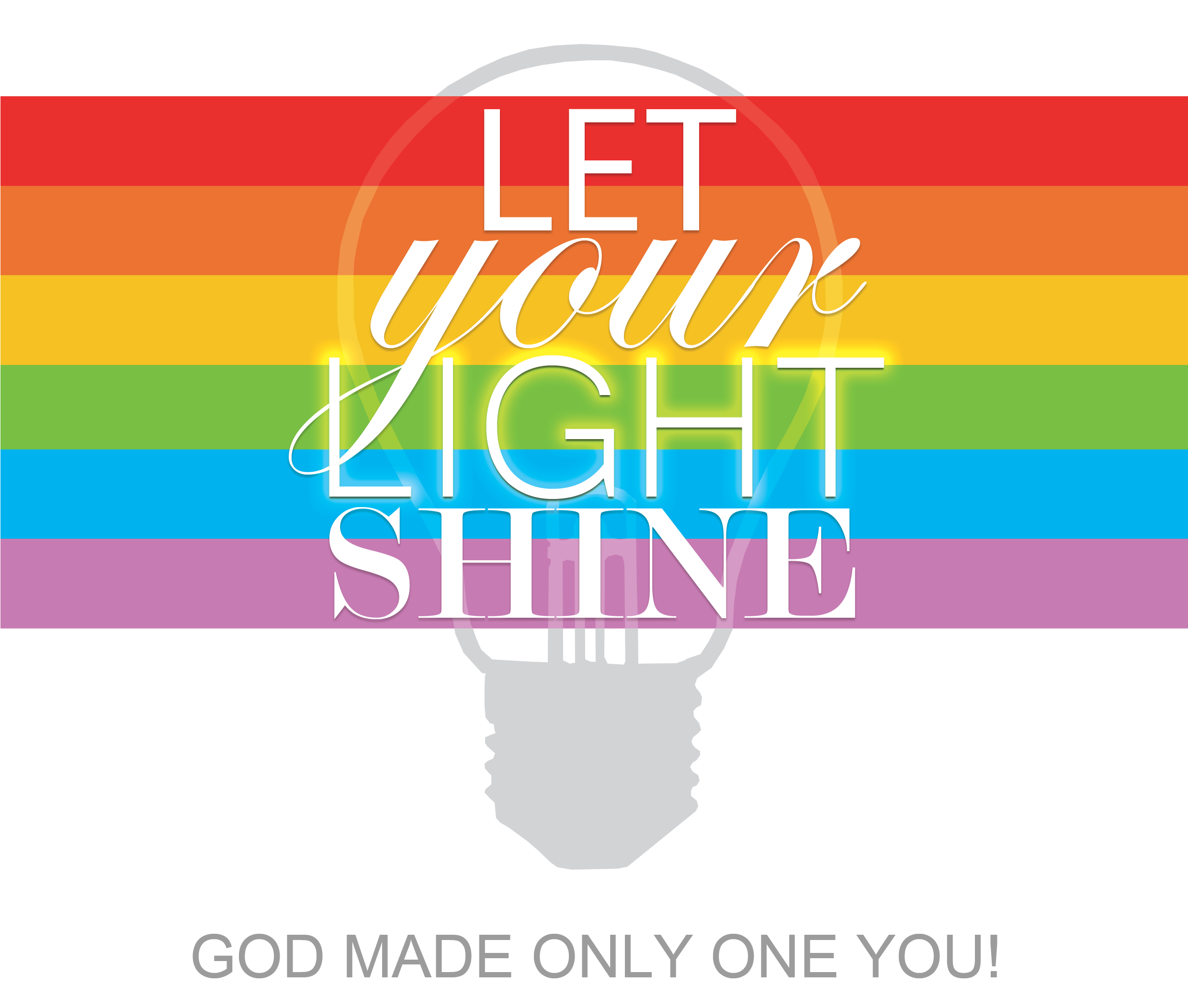 Let Your Light Shine-God Made Only One Youing