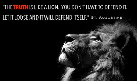 truth is like a lion- let it lose and it will defend itself- st augustine-quote