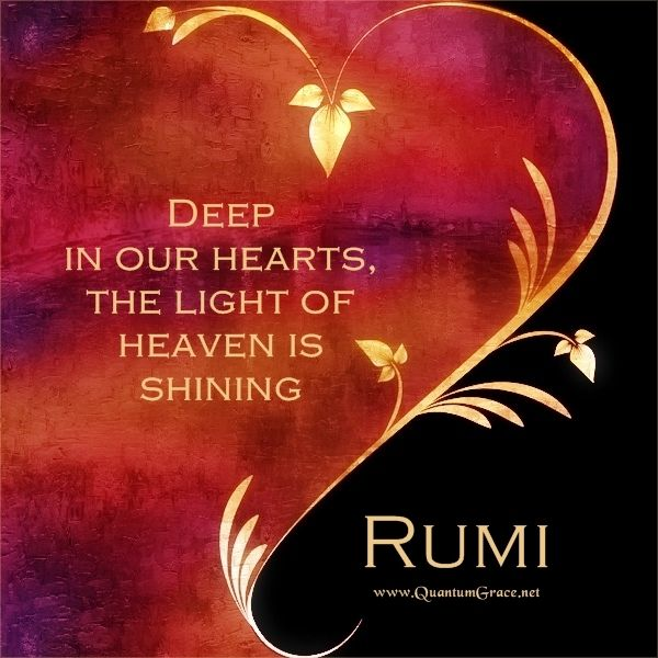 deep-in-our-hearts-the-light-of-heaven-is-shining-rumi